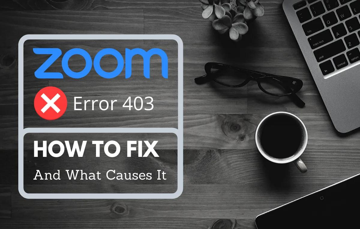 Zoom 403 Forbidden Error